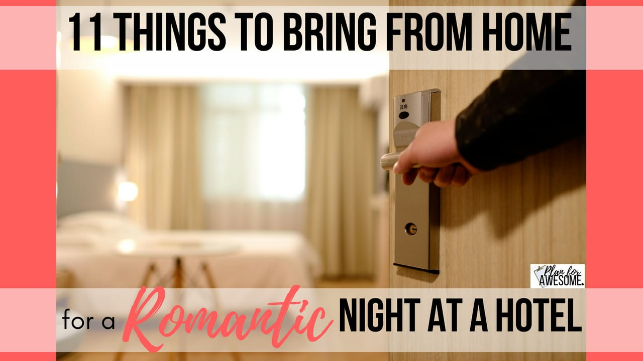 11 Things To Bring From Home For A Romantic Night At A Hotel