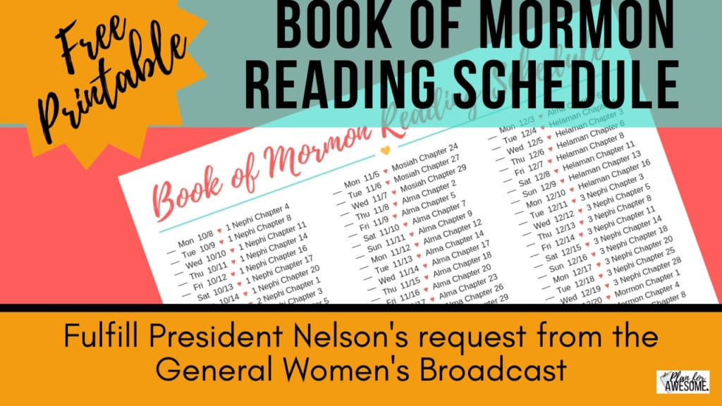 Free Printable Book of Mormon Reading Schedule - to help you fulfill President Nelson's request from the General Women's Broadcast - PlanForAwesome