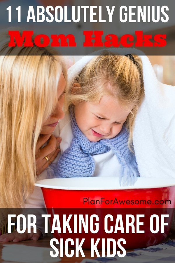 11 Absolutely Genius Mom Hacks for Taking Care of Sick Kids - I've never thought of these things before - these are sheer genius! If you are looking for sick kid remedies or what to do when a kid gets the flu, or tips for tending to your sick child, look no further! This girl from PlanForAwesome.com has all the mom hacks! #sickkids #momhacks