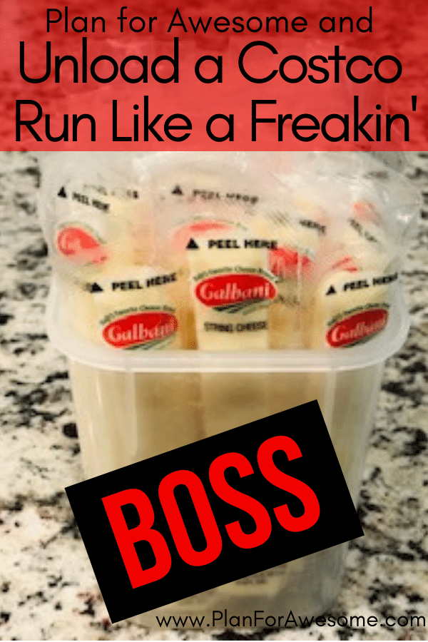Plan for Awesome and Unload a Costco Run Like a Freakin' Boss - this girl has all the tips for unloading everything and getting prepared for your week - PlanForAwesome