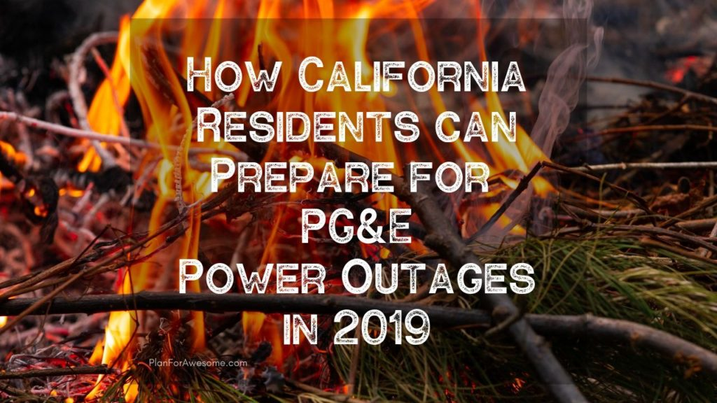 AWESOME resource for California residents to prepare for this upcoming wildfire season in 2019 when PG&E will cut power for longer than 48 hours!